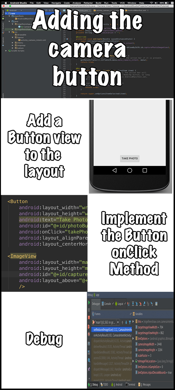 Add camera button Part 2 explains how to replace the standard hello world text view and replaces it with a clickable button view.