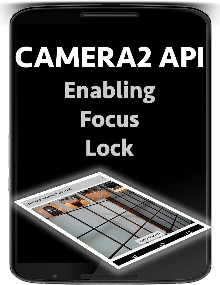 android camera2 api focus lock - Nige's App Tuts